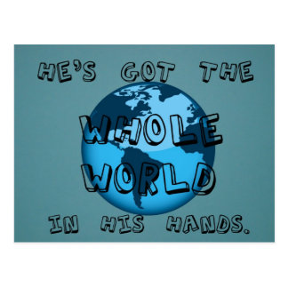 He's got the whole world in His hands. Postcard