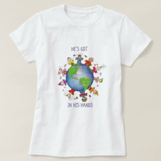He's Got the Whole World in His Hands T-shirts