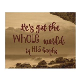 He's Got the Whole World in His Hands Wood Wall Art