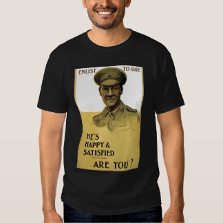 He's Happy and Satisfied, Are You? T Shirt