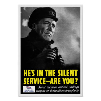 He's in the silent service - are you? -- WWII Poster
