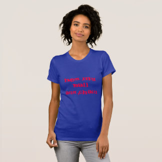 HE'S MY BALL AND CHAIN T-Shirt