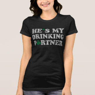 He's My Drinking Partner St Patrick's Day Couples T-Shirt