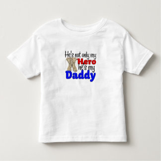 He's my Hero and my Daddy Toddler T-shirt