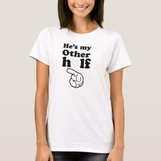 He's My Other Half T-Shirt