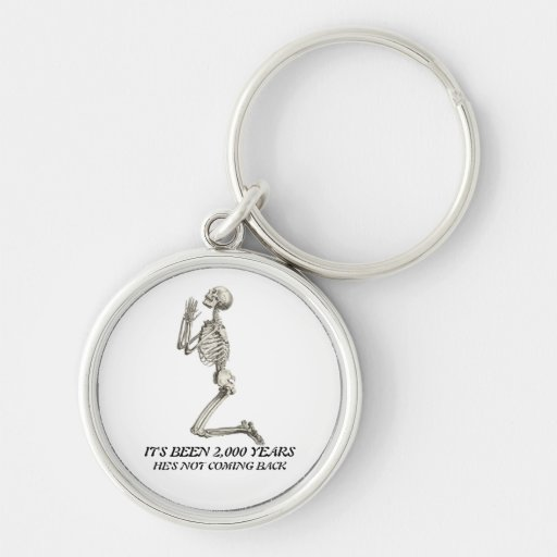 He's Not Coming Back Keychain