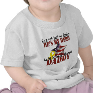 He's not just my Daddy he's my hero Tshirts