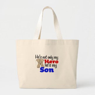 He's Not only a Hero He's my Son Large Tote Bag