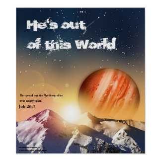 He's out of this World Poster
