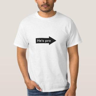 He's pro T-Shirt