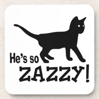 He's so Zazzy - Cat Lover Drink Coaster