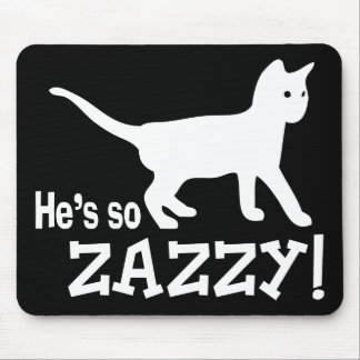 He's so Zazzy - Cat Lover Mouse Pad