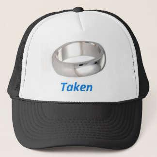 He's Taken Trucker Hat
