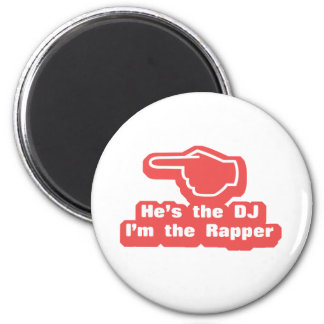 Hes the DJ Im the Rapper 2 Inch Round Magnet