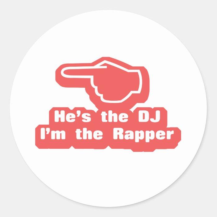 Hes the DJ Im the Rapper Classic Round Sticker