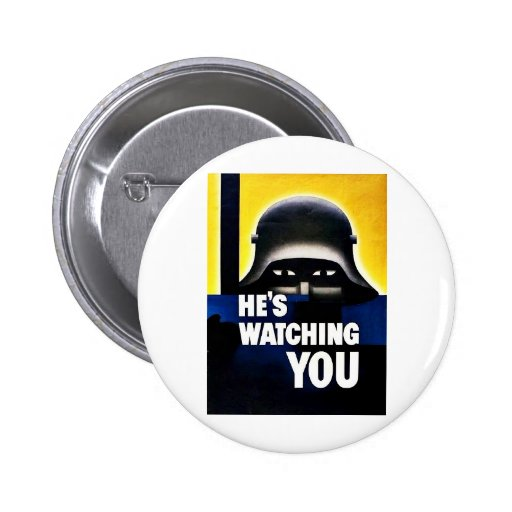 Hes Watching You 2 Inch Round Button