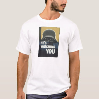 He's Watching You.jpg T-Shirt