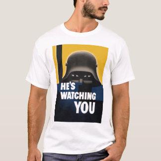 He's Watching You T-Shirt