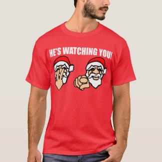 HE'S WATCHING YOU! T-Shirt