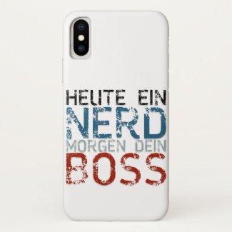 Heute ein Nerd, morgen dein Boss iPhone X Case