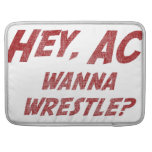 Hey AC Want to Wrestle!? Sleeves For MacBooks