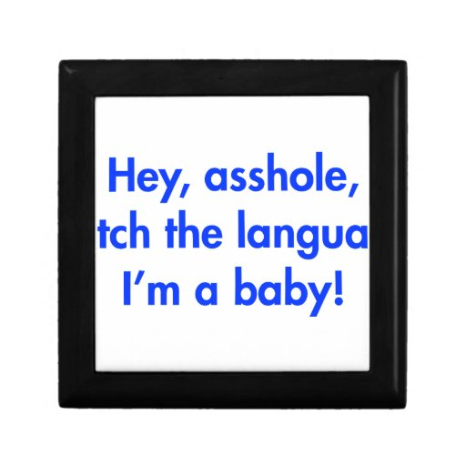 hey-asshole-watch-the-language-Im-a-baby-fut-blue. Cajas De Recuerdo