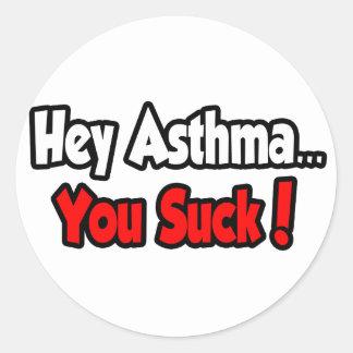 Hey Asthma...You Suck! Classic Round Sticker