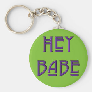 Hey Babe Key Chain