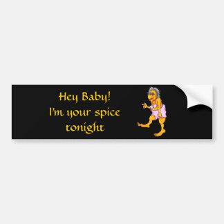 Hey baby! I'm your spice tonight Bumper Sticker