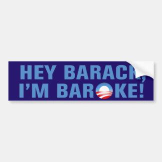 Hey Barack I'm Baroke Bumper Sticker