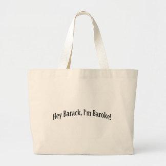 Hey Barack, I'm Baroke! Large Tote Bag