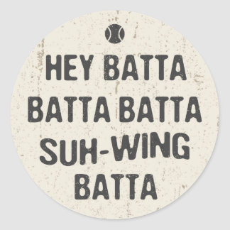 Hey Batta Batta -814 Classic Round Sticker