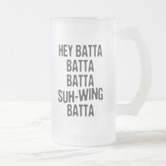 Hey Batta Batta -814 Frosted Glass Beer Mug