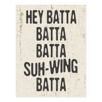 Hey Batta Batta -814 Postcard