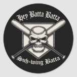 Hey Batta Batta Classic Round Sticker