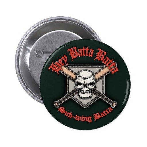 Hey Batta Batta -red 2 Inch Round Button