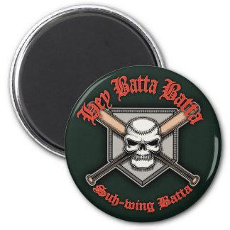 Hey Batta Batta -red Magnet