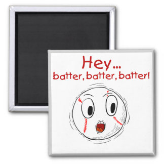 Hey Batter Batter Baseball Tshirts and Gifts Magnet