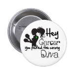 Hey Bile Duct Cancer You Picked The Wrong Diva Buttons