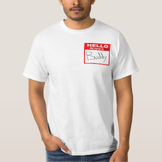 Hey Buddy!! T-Shirt