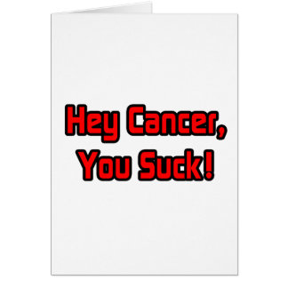 Hey Cancer, You Suck! Card