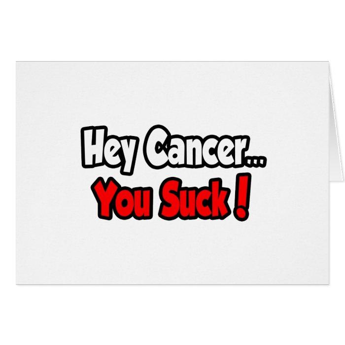 Hey Cancer...You Suck! Card