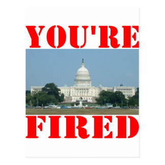 Hey Congress; You're Fired Postcard