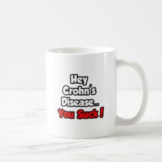 Hey Crohn's Disease...You Suck! Coffee Mug