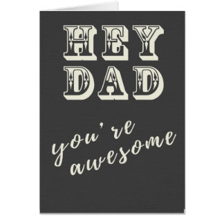 Hey Dad you're awesome card