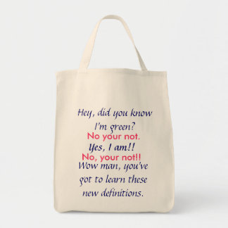 Hey, did you know I'm green? Grocery Tote Bag
