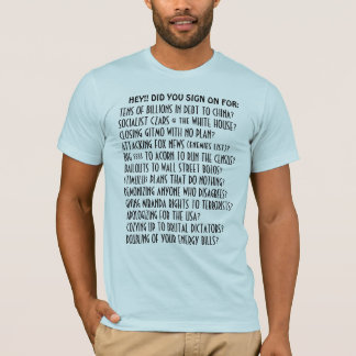 HEY!! Did YOU sign on for the Obama Agenda? T-Shirt
