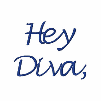 Hey Diva, Where's My Dude Blue