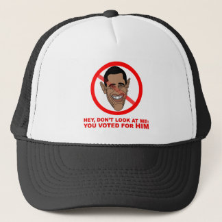 Hey, don't look at me: you voted for HIM Trucker Hat