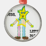 Hey Dude Let's Party.ai Christmas Ornament